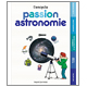 Passion astronomie L'encyclo